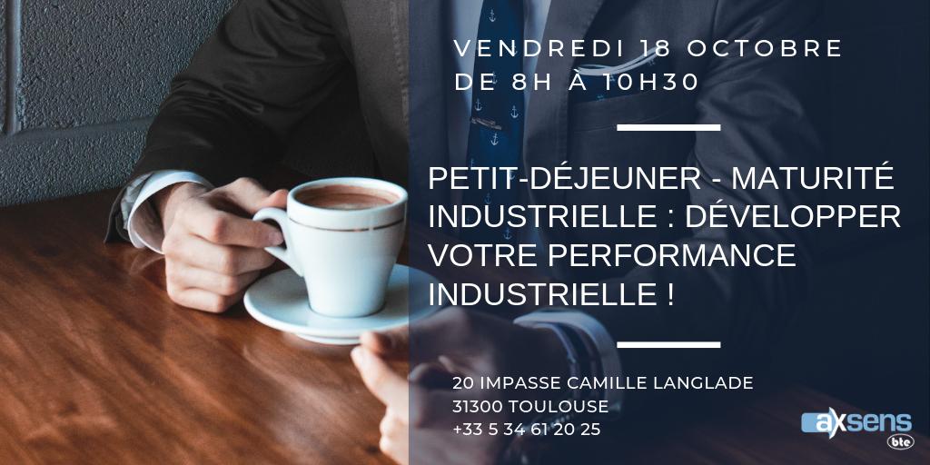 Petit-Déjeuner : Développer votre performance industrielle ! – Vendredi 18 Octobre